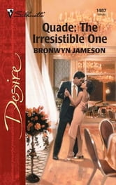 Quade: The Irresistible One ebook by Bronwyn Jameson