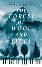 The Forest of Wool and Steel eBook by Natsu Miyashita