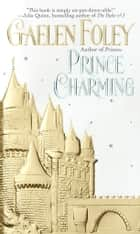Prince Charming ebook by Gaelen Foley