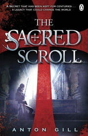 The Sacred Scroll ebook by Anton Gill