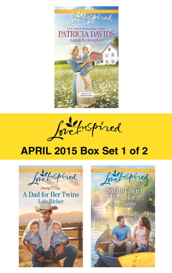 Love Inspired April 2015 - Box Set 1 of 2 - Amish Redemption\A Dad for Her Twins\Small-Town Bachelor ebook by Patricia Davids,Lois Richer,Jill Kemerer