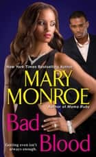 Bad Blood ebook by Mary Monroe