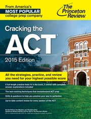 Cracking the ACT Premium Edition with 8 Practice Tests, 2015 ebook by Princeton Review