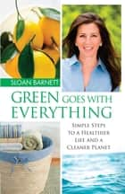 Green Goes with Everything ebook by Sloan Barnett
