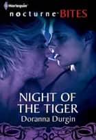 Night of the Tiger (Mills & Boon Nocturne Bites) ebook by Doranna Durgin