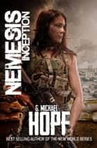 NEMESIS - INCEPTION ebook by G. Michael Hopf