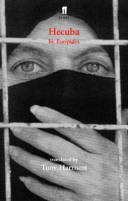 Hecuba - translated by Tony Harrison ebook by Tony Harrison,Euripides