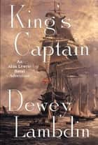 King's Captain - An Alan Lewrie Naval Adventure ebook by Dewey Lambdin