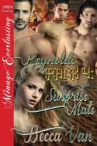Reynolds Pack 4: Surprise Mate ebook by Becca Van