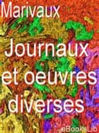 Journaux et oeuvres diverses ebook by eBooksLib