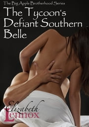 The Tycoon's Defiant Southern Belle ebook by Elizabeth Lennox