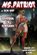 Ms Patriot: Reversal of Fortunes ebook by Don Ship