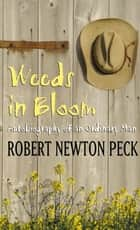 Weeds in Bloom - Autobiography of an Ordinary Man ebook by Robert Newton Peck