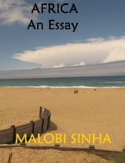Africa: An Essay ebook by Malobi Sinha