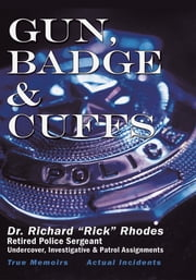 Gun, Badge & Cuffs ebook by Dr. Richard S. Rhodes