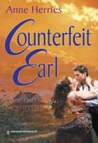 Counterfeit Earl (Mills & Boon Historical) ebook by Anne Herries