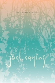 Just Saying ebook by Rae Armantrout