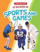 My Big Book of Sports and Games ebook by Anuj Chawla