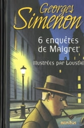 Six enquêtes de Maigret ebook by Georges SIMENON,LOUSTAL