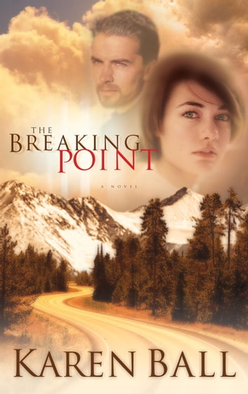The Breaking Point eBook by Karen Ball