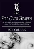 Fire Over Heaven ebook by Roy Collins
