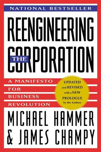 Reengineering the Corporation - Manifesto for Business Revolution, A ebook by Michael Hammer,James Champy