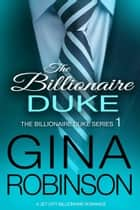 The Billionaire Duke - A Jet City Billionaire Romance ebook by