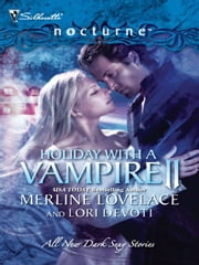 Holiday With a Vampire II - A Christmas Kiss\The Vampire Who Stole Christmas ebook by Merline Lovelace,Lori Devoti