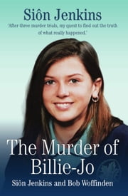 The Murder of Billie-Jo ebook by Sion Jenkins,Bob Woffinden