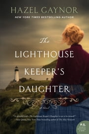 The Lighthouse Keeper's Daughter - A Novel ebook by Hazel Gaynor