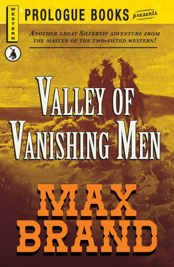 Valley of the Vanishing Men ebook by Max Brand