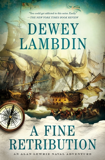 A fine retribution ebook by dewey lambdin 9781250103635 a fine retribution an alan lewrie naval adventure ebook by dewey lambdin fandeluxe Document