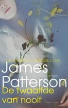 De twaalfde van nooit ebook by James Patterson