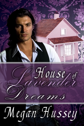 House of Lavender Dreams ebook by Megan Hussey