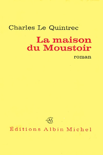 La Maison du Moustoir ebook by Charles Le Quintrec