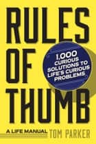 Rules of Thumb - A Life Manual ebook by Tom Parker