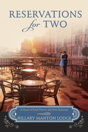 Reservations for Two - A Novel of Fresh Flavors and New Horizons ebook by Hillary Manton Lodge