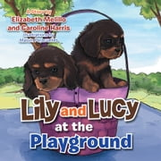 Lily and Lucy at the Playground ebook by Elizabeth Melillo; Caroline Harris