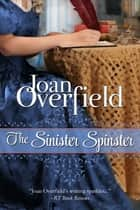The Sinister Spinster ebook by Joan Overfield