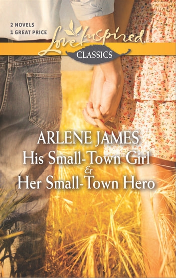 His Small-Town Girl and Her Small-Town Hero - His Small-Town Girl\Her Small-Town Hero ebook by Arlene James