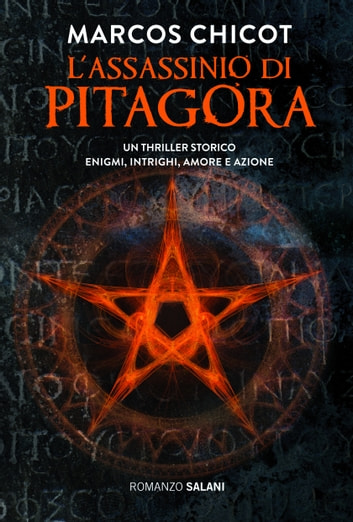 L'assassinio di Pitagora - Un thriller storico. Enigmi, intrighi, amore e azione ebook by Marcos Chicot