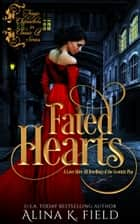 Fated Hearts - A Love After All Retelling of the Scottish Play ebook by Alina K. Field