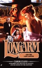 Longarm #281: Longarm and the Lady Laywer ebook by Tabor Evans
