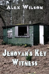 Jehovah's Key Witness ebook by Alex Wilson