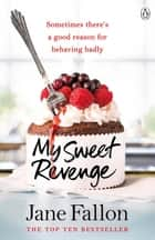My Sweet Revenge ebook by Jane Fallon