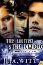 The United & the Divided ebook by L.A. Witt