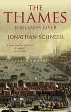 The Thames - England's River ebook by Jonathan Schneer