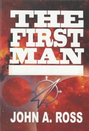 The First Man ebook by John Ross