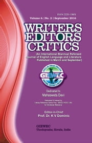 Writers Editors Critics: Vol. 6, No. 2 (Sep. 2016) ebook by K.V. Dominic, Mahasweta Devi