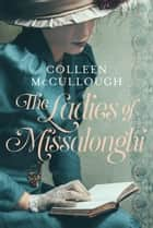 The Ladies of Missalonghi ebook by Colleen McCullough